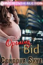 Opening Bid ebook by Cordova Skye