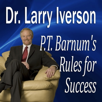 "P. T. Barnum's Rules for Success - Hidden Secrets from ""The Greatest Showman In the World"" audiobook by Made for Success,Dr. Larry Iverson"