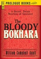 The Bloody Bokhara ebook by William Campbell Gault