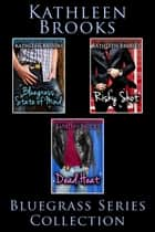 Bluegrass Series Collection ebook by Kathleen Brooks