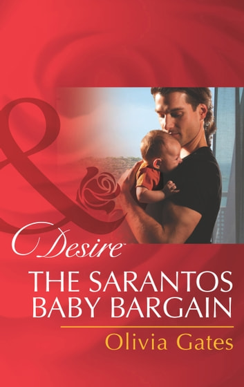 The Sarantos Baby Bargain (Mills & Boon Desire) ebook by Olivia Gates