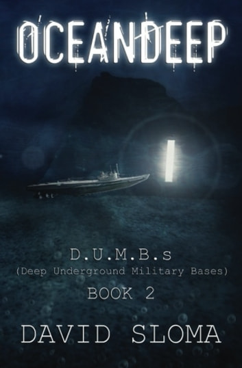 Oceandeep: D.U.M.B.s (Deep Underground Military Bases) - Book 2 ebook by David Sloma