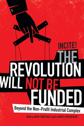 The revolution will not be funded ebook by incite 9780822373001 the revolution will not be funded beyond the non profit industrial complex ebook by fandeluxe Images