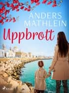 Uppbrott eBook by Anders Mathlein