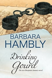 Drinking Gourd - A Benjamin January historical mystery ebook by Barbara Hambly