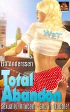 Total Abandon ebook by Lia Anderssen
