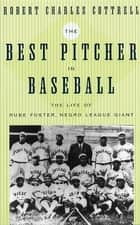 The Best Pitcher in Baseball ebook by Robert Charles Cottrell