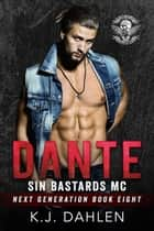 Dante - Sin's Bastards Next Generation, #8 ebook by Kj Dahlen