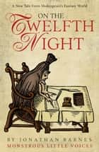 On the Twelfth Night ebook by Jonathan Barnes