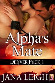 Alpha's Mate ebook by Jana Leigh