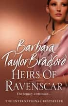 Heirs of Ravenscar ebook by Barbara Taylor Bradford