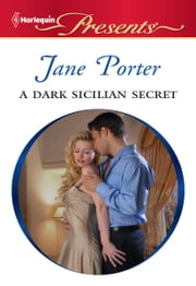 A Dark Sicilian Secret ebook by Jane Porter
