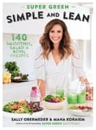 Super Green Simple and Lean ebook by Sally Obermeder, Maha Koraiem