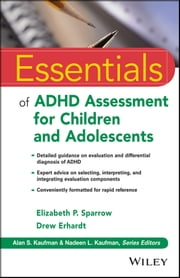 Essentials of ADHD Assessment for Children and Adolescents ebook by Elizabeth P. Sparrow,Drew Erhardt