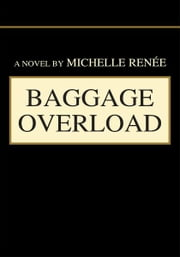 BAGGAGE OVERLOAD ebook by Michelle Renée