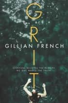 Grit ebook by Gillian French