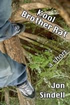 Kool Brother Rat ebook by Jon Sindell