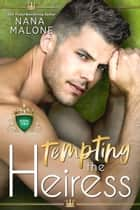 Tempting the Heiress eBook by Nana Malone