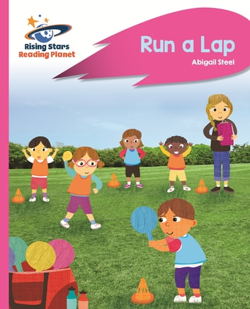 Reading Planet - Run a Lap - Pink B: Rocket Phonics ebook by Abigail Steel