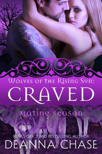 Craved: Wolves of the Rising Sun #4 - Mating Season ebook by Deanna Chase