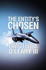 THE ENTITY'S CHOSEN ebook by Timothy J. O'Leary III