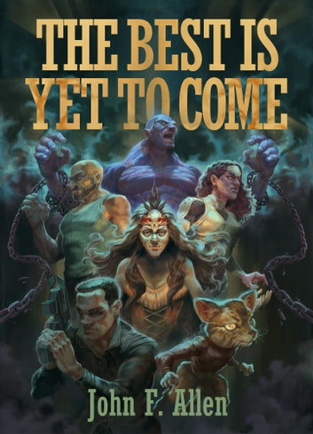 The Best Is Yet to Come ebook by John F. Allen