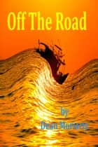 Off The Road ebook by Dean Moriarty