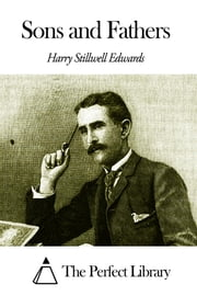 Sons and Fathers ebook by Harry Stillwell Edwards