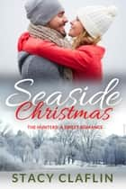 Seaside Christmas - A Sweet Romance ebook by Stacy Claflin