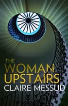 The Woman Upstairs 電子書 by Claire Messud
