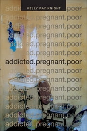 addicted.pregnant.poor ebook by Kelly Ray Knight