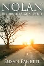 Nolan: Return to Signal Bend ebook by Susan Fanetti
