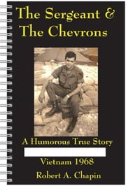 The Sergeant & The Chevrons ebook by Robert Chapin