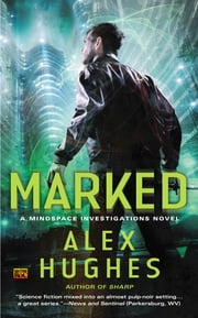 Marked - A Mindspace Investigations Novel ebook by Alex Hughes