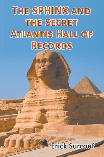 The Sphinx and the Secret Atlantis Hall of Records ebook by Erick Surcouf