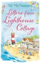 Letters from Lighthouse Cottage ebook by Ali McNamara