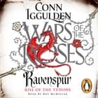 Ravenspur - Rise of the Tudors audiobook by Conn Iggulden, Roy McMillan