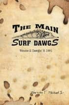 The Main Surf Dawgs - Dawgin' It 1981 ebook by Warren T. Michael