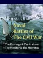 Naval Battles of the Civil War, Volumes I-II Complete ebook by Various