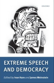 Extreme Speech and Democracy ebook by Ivan Hare;James Weinstein