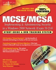 MCSE/MCSA Implementing and Administering Security in a Windows 2000 Network (Exam 70-214): Study Guide and DVD Training System ebook by Syngress
