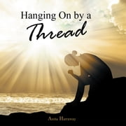 Hanging on by a Thread ebook by Anita Harraway