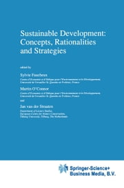 Sustainable Development: Concepts, Rationalities and Strategies ebook by Sylvie Faucheux,Martin O'Connor,Jan van der Straaten