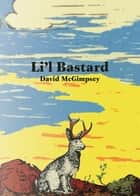 Li'l Bastard ebook by David McGimpsey