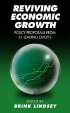 Reviving Economic Growth ebook by Brink Lindsey