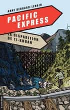 La disparition de Ti-Khuan - Pacific Express, tome 2 ebook by Anne Bernard-Lenoir