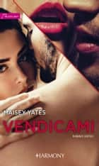 Vendicami - Harmony Passion eBook by Maisey Yates