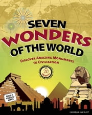 Seven Wonders of the World - Discover Amazing Monuments to Civilization with 20 Projects ebook by Carmella Van Vleet,Farah Rizvi