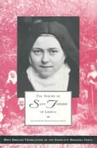 The Poetry of St. Therese of Lisieux - Complete Edition Texts and Introductions ebook by St. Therese of Lisieux, Donald Kinney, OCD