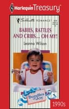 Babies, Rattles and Cribs... Oh, My! - A Single Dad Romance ebook by Leanna Wilson